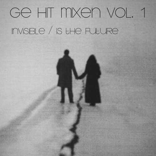 ge-hit-mixen-invisible-is-the-future